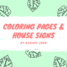 Load image into Gallery viewer, Coloring Pages + House Signs