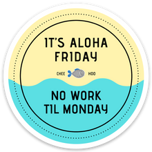 Load image into Gallery viewer, It's Aloha Friday Magnet