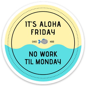 It's Aloha Friday Magnet