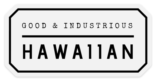 Good & Industrious Hawaiian - Black on Clear Sticker