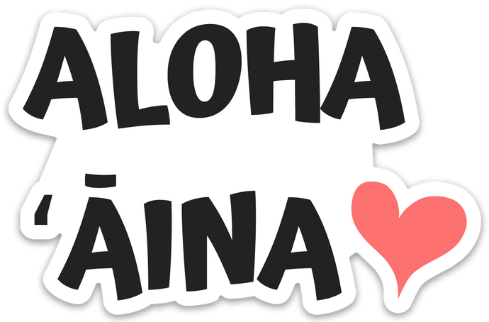 Aloha Aina - Medium sticker