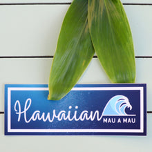 Load image into Gallery viewer, Hawaiian Forever + Ever