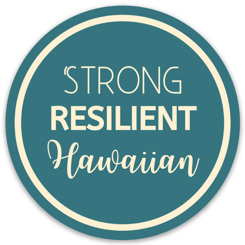 Strong, Resilient Hawaiian - Sticker