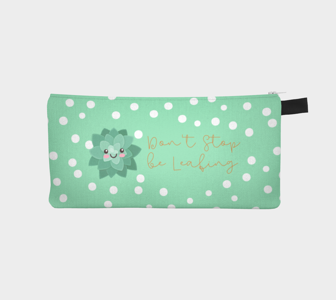 Don't Stop Be-Leafing! - Fabric Pouch