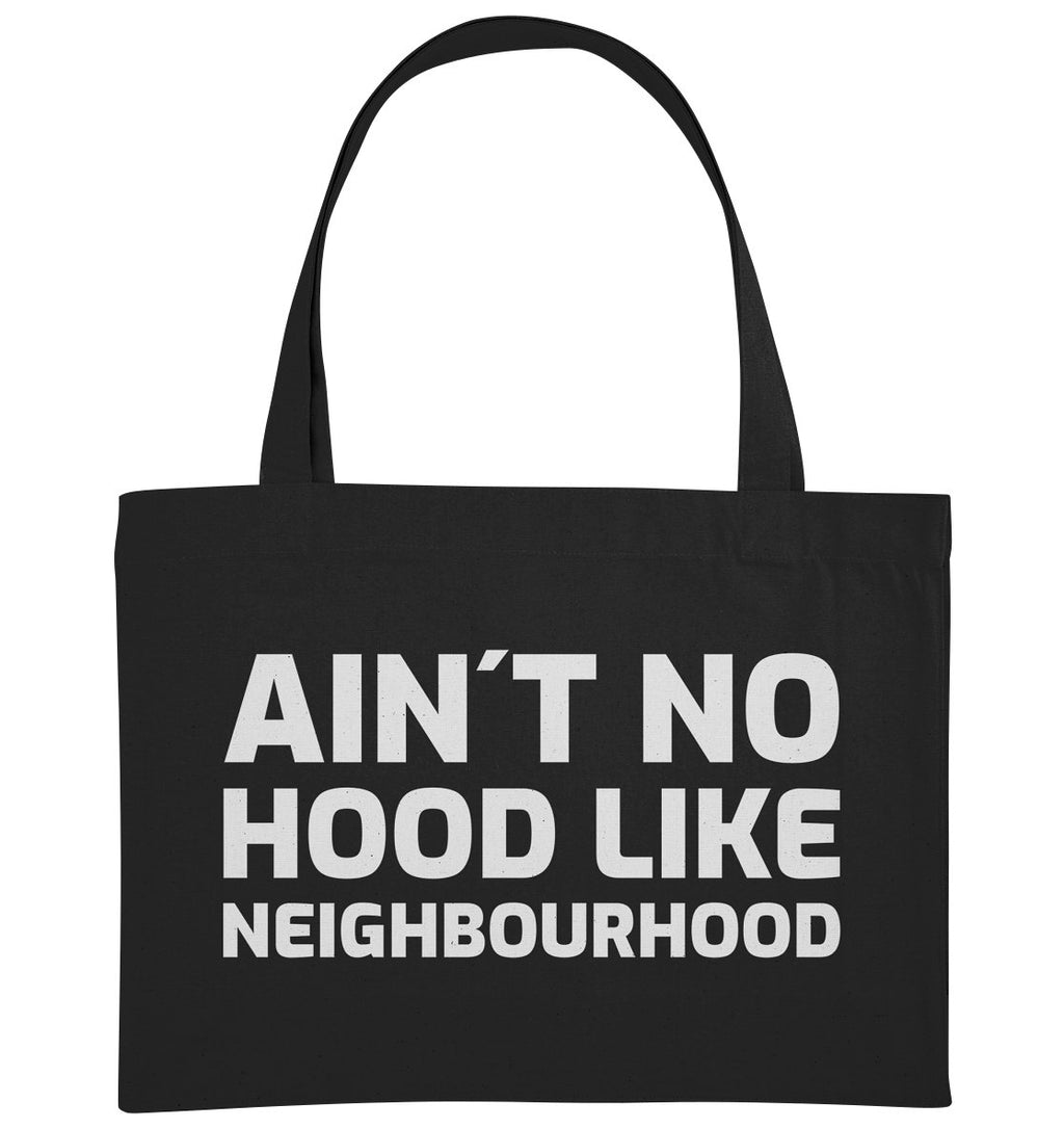 AIN´T NO HOOD LIKE NEIGHBOURHOOD - Organic Shopping-Bag - FAMILY BY HEART