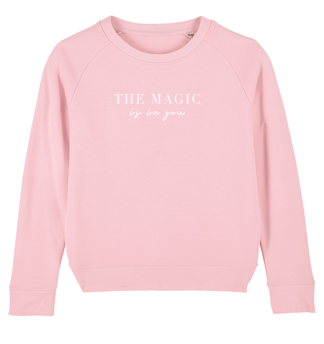 THE MAGIC IS IN YOU - Ladies Organic Sweatshirt-Sweatshirts-FAMILY BY HEART