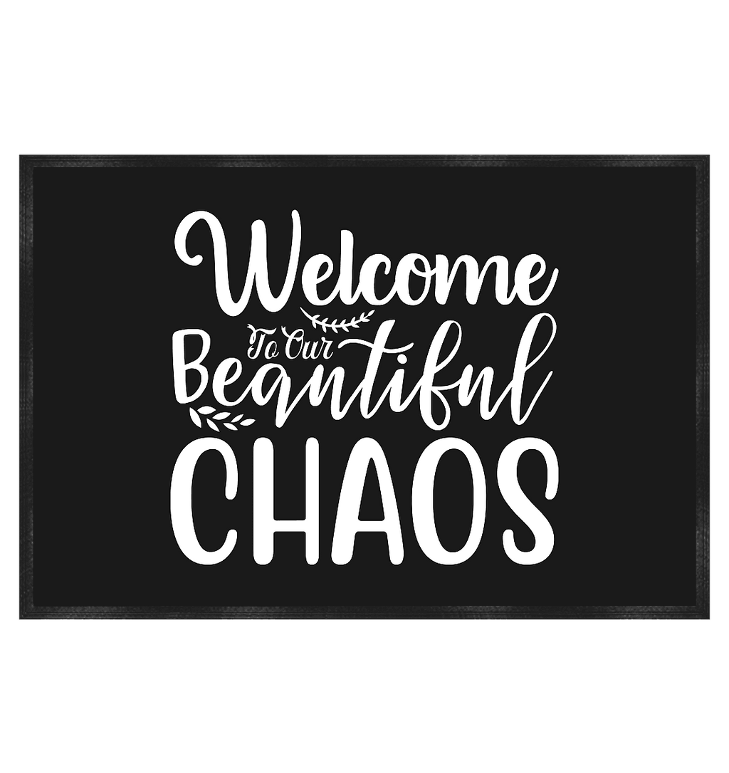 WELCOME TO OUR BEAUTIFUL CHAOS - Fußmatte 60x40cm - FAMILY BY HEART