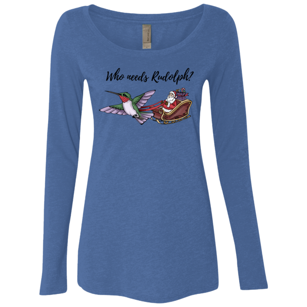 Who Needs Rudolph w/text Women's Holiday LS T-shirt