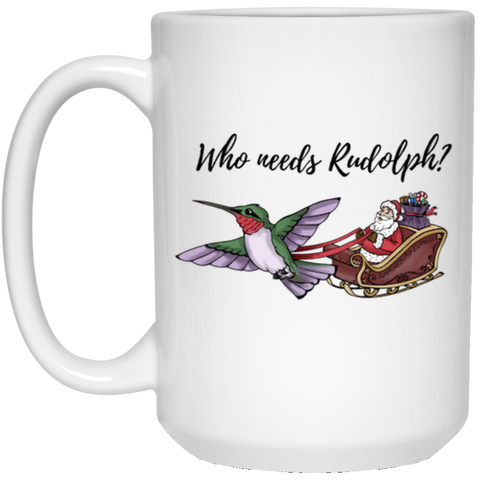 Who Needs Rudolph w/ text - 15 oz. Holiday Mug