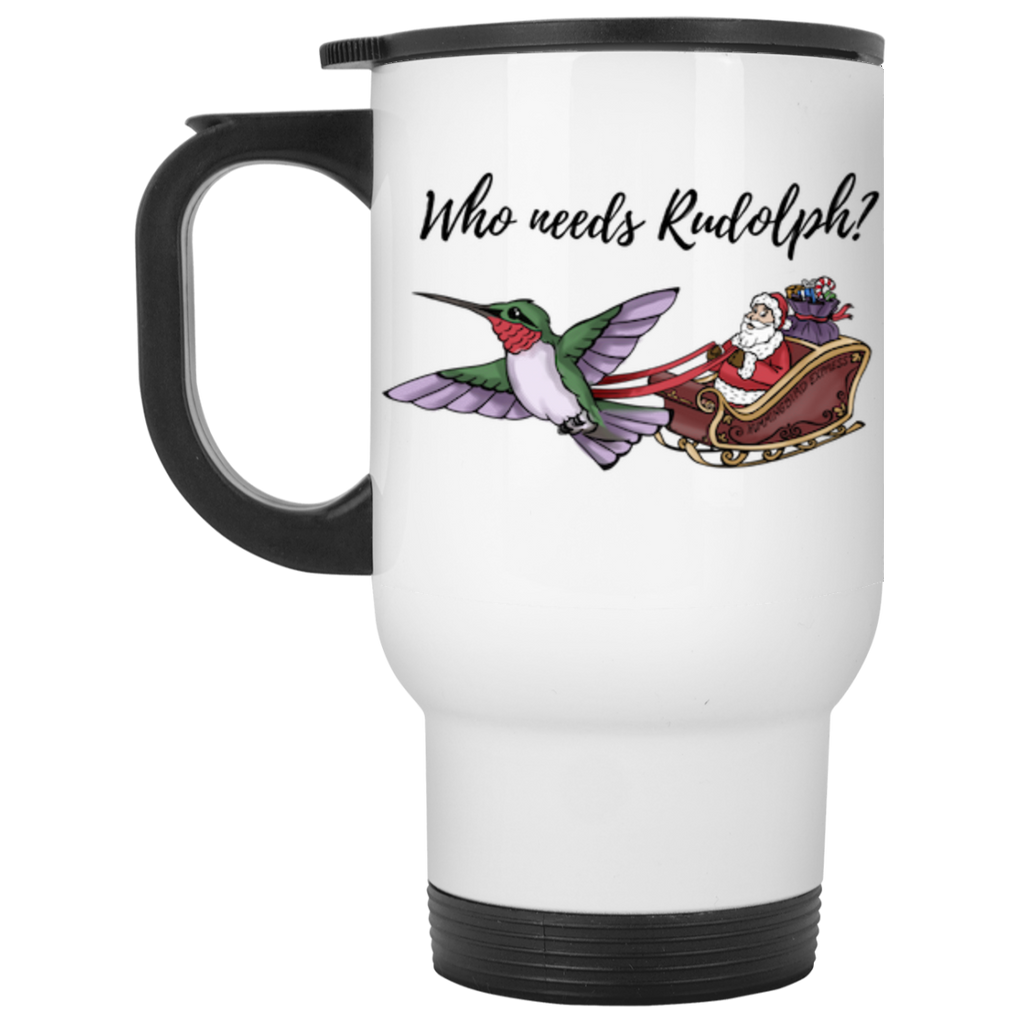 Who Needs Rudolph? - w/ text - White Travel Mug