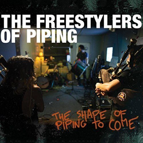 The Freestylers of Piping