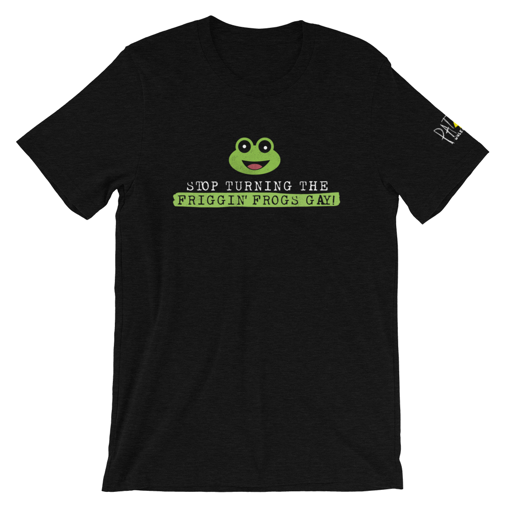 Stop Turning The Friggin' Frogs Gay T-Shirt