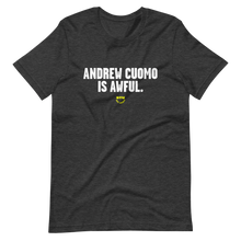 Load image into Gallery viewer, Andrew Cuomo is Awful T-Shirt