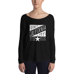 Don't California My Texas Ladies' Long Sleeve Tee