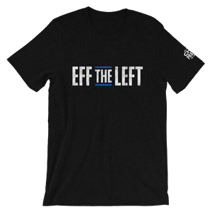 Eff the Left T-Shirt