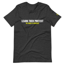 Load image into Gallery viewer, Learn, Then Protest T-Shirt