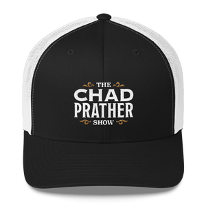 The Chad Prather Show Logo Trucker Cap