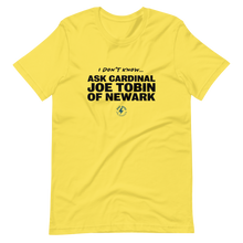 Load image into Gallery viewer, Ask Cardinal Joe Tobin T-Shirt