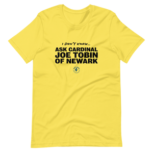Ask Cardinal Joe Tobin T-Shirt