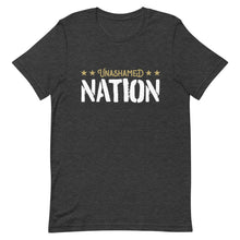 Load image into Gallery viewer, Unashamed Nation T-Shirt