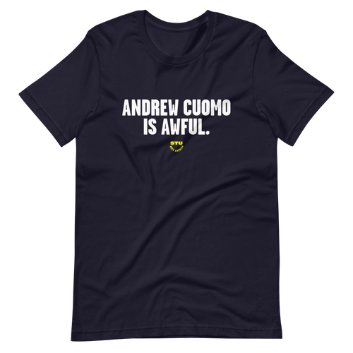 Andrew Cuomo is Awful T-Shirt