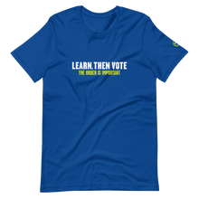 Load image into Gallery viewer, Learn, Then Vote T-Shirt