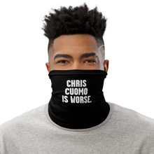 Load image into Gallery viewer, Chris Cuomo is Worse Neck Gaiter