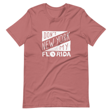 Load image into Gallery viewer, Don't New York My Florida