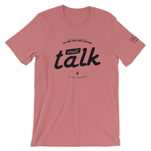 Small Talk Pat Gray Unleashed T-Shirt