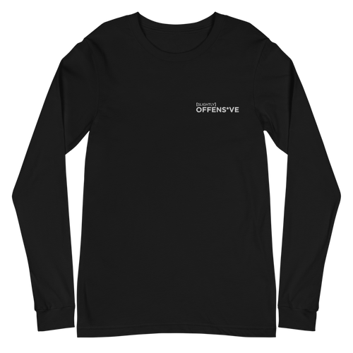 Slightly Offens*ve Black Long Sleeve T-Shirt