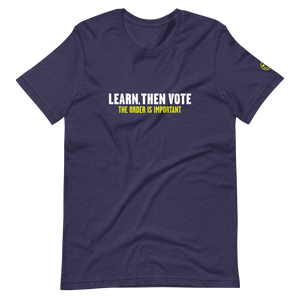 Learn, Then Vote T-Shirt