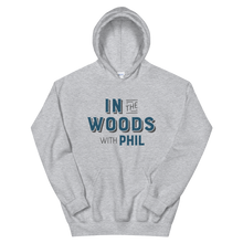 Load image into Gallery viewer, In the Woods with Phil Hoodie
