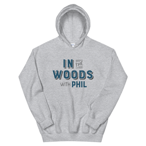 In the Woods with Phil Hoodie