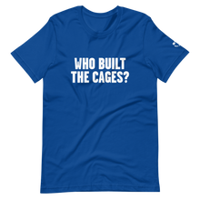 Load image into Gallery viewer, Who Built the Cages? T-Shirt