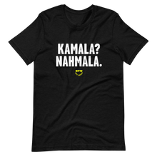Load image into Gallery viewer, Kamala? Nahmala. T-Shirt