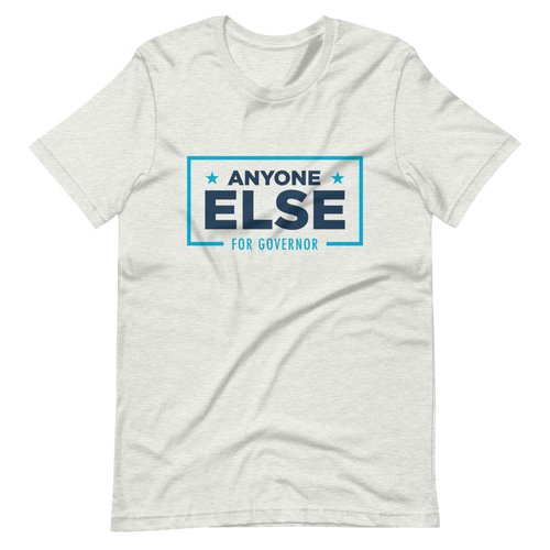 Anyone For Governor T-Shirt