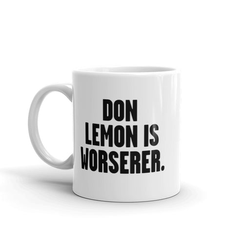 Don Lemon is Worserer Mug