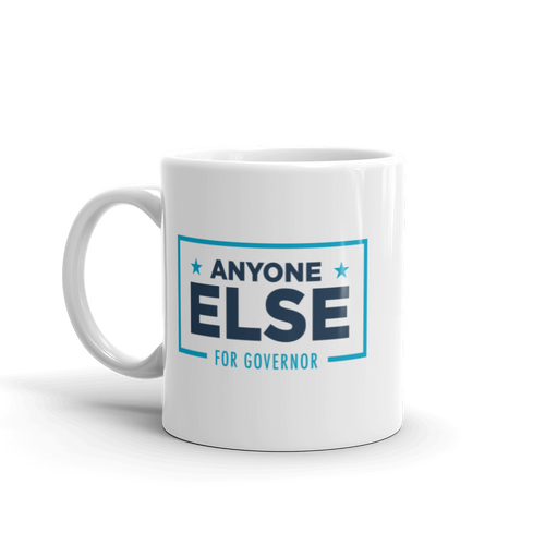 Anyone For Governor Mug