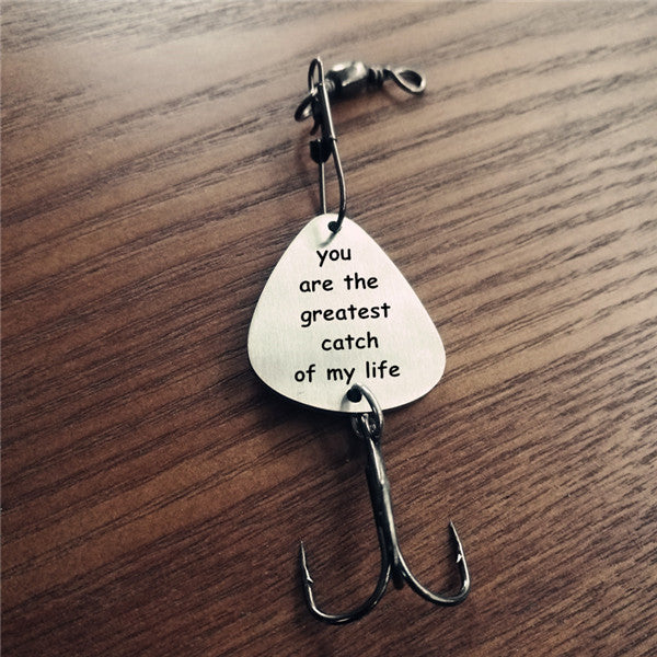 You are The Greatest Catch of My Life Fishing Lure