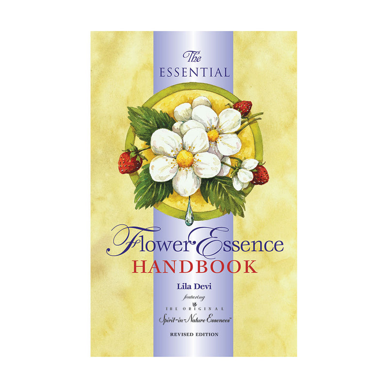 The Essential Flower Essence Handbook - for Perfect Well-Being