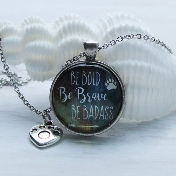 Be Bold Be Brave Be Badass Cabochon Necklace  on 22 inch silver chain by Favored Whispers.red Whispers