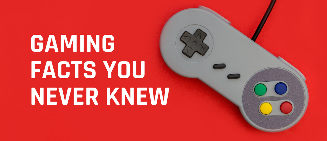 Gaming facts you didn't know