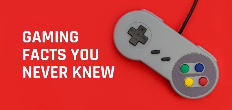 Gaming facts you never new