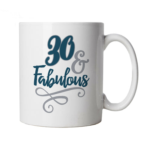 30 And Fabulous Mug | Happy Birthday Celebration Party Getting Older | Age Related Year Birthday Novelty Gift Present | Birthday Cup Gift