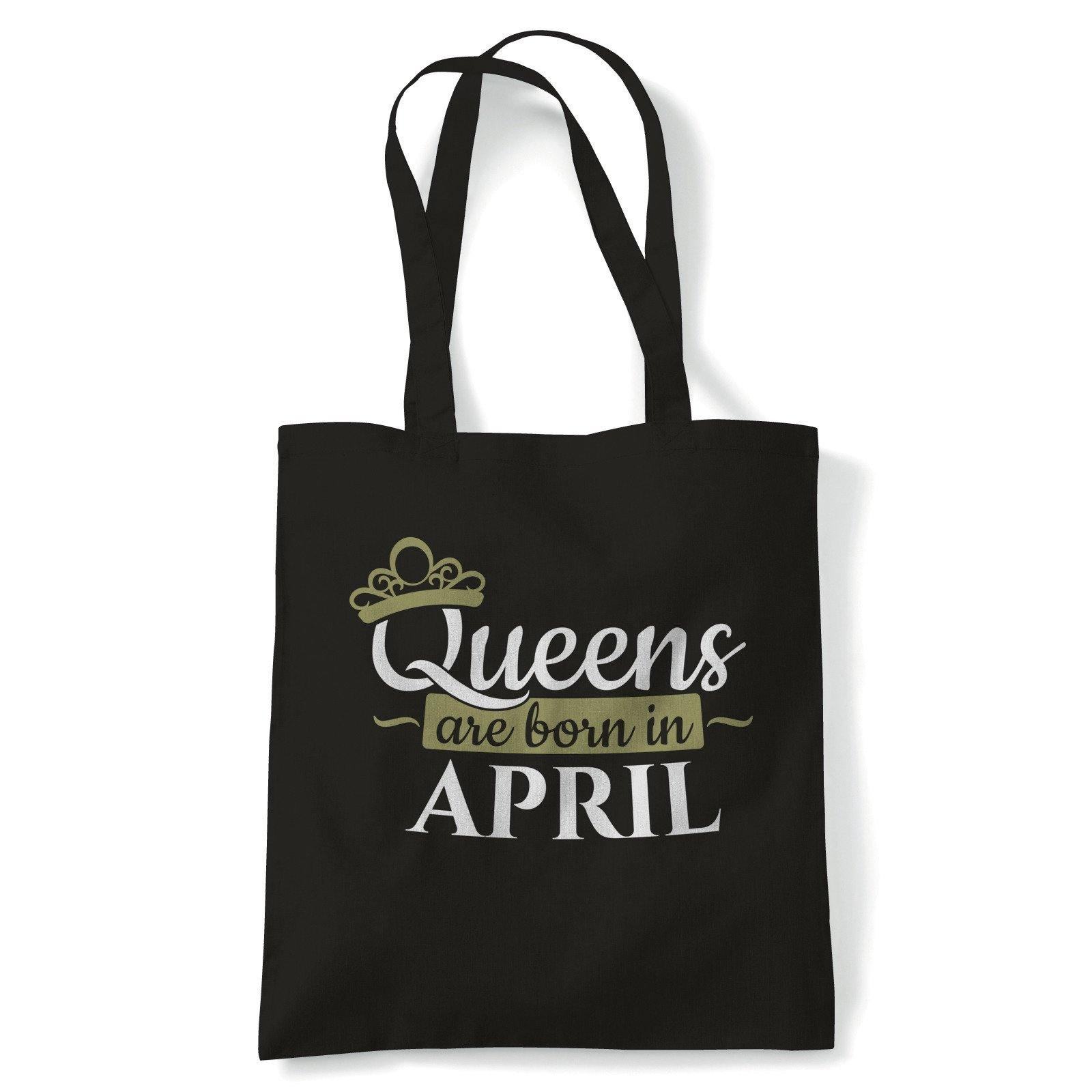 Queens Are Born In April Tote | Happy Birthday Celebration Party Getting Older | Reusable Shopping Cotton Canvas Long Handled Natural Shopper Eco-Friendly Fashion