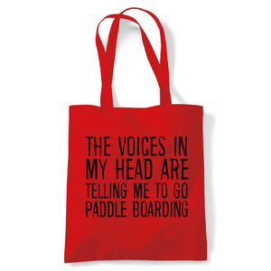 Voices In My Head Paddle Boarding Tote | Voices My Head Crazy Funny Hobby Addiction Expert | Reusable Shopping Cotton Canvas Long Handled Natural Shopper Eco-Friendly Fashion