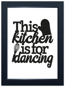 This Kitchen Is For Dancing, Quality Framed Print - Dining Kitchen