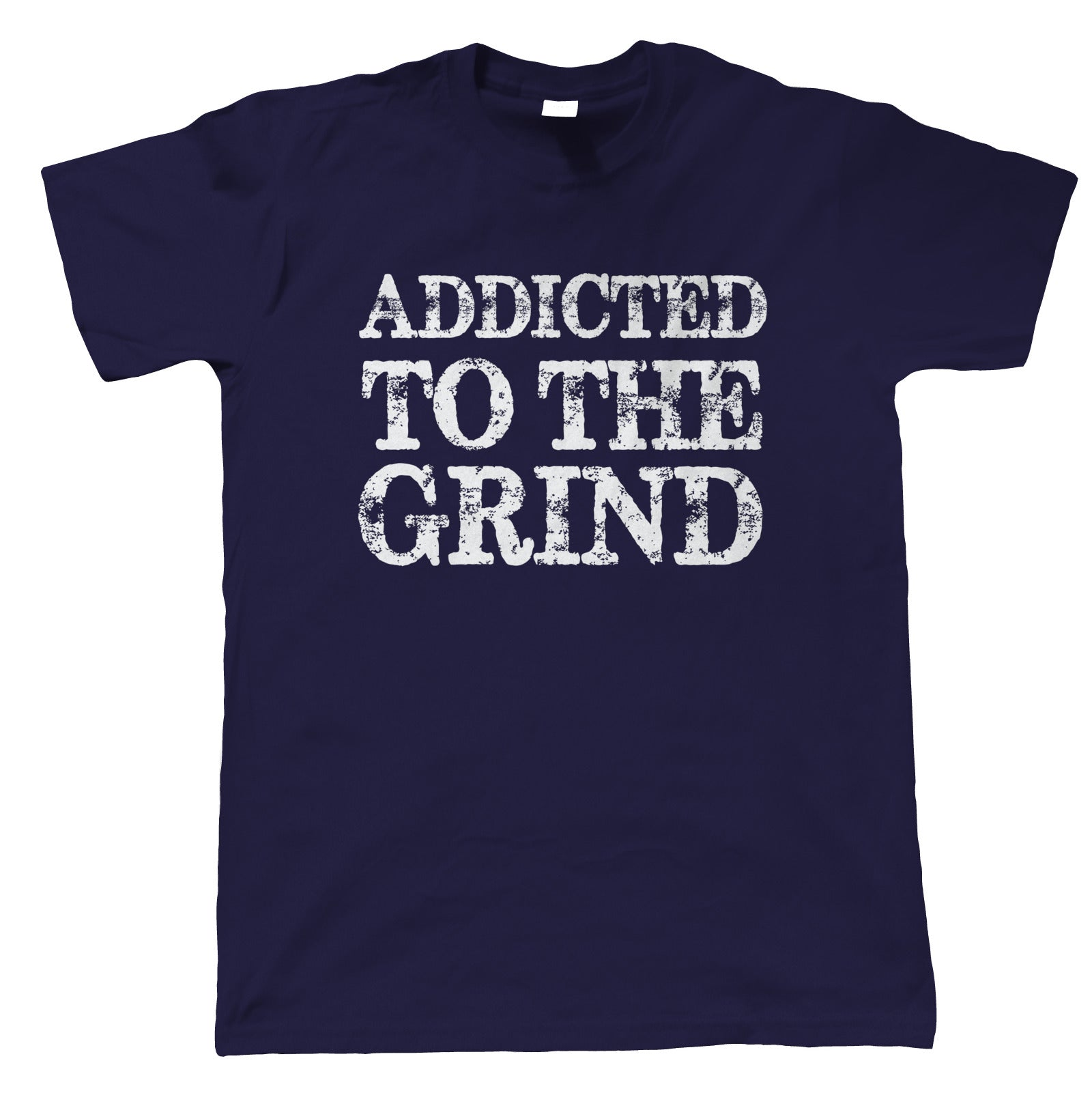 Addicted To The Grind, Mens T Shirt |Guest Artist JG