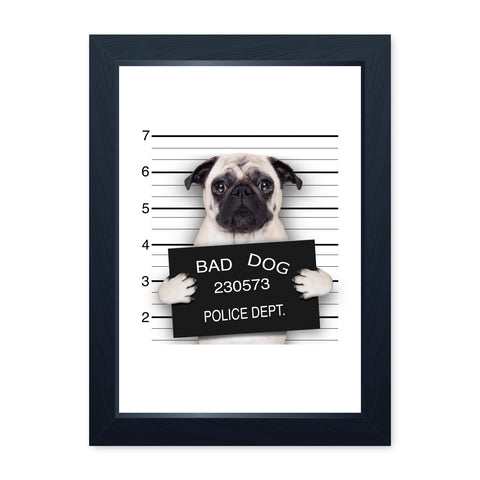 Bad Dog Pug Arrest Poster Funny Dog Print, Owner Kitchen Bathroom Toilet