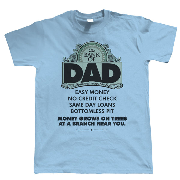 Bank Of Dad, Funny Mens T-Shirt